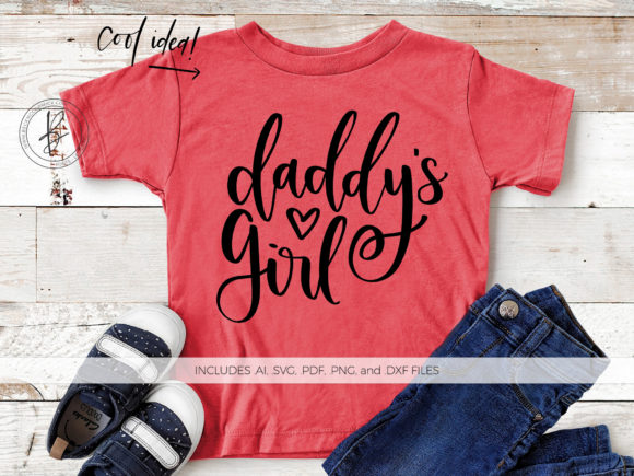 Download Free Daddy S Girl Graphic By Beckmccormick Creative Fabrica for Cricut Explore, Silhouette and other cutting machines.