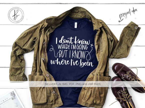 Print on Demand: I Don't Know Where I'm Going Graphic Crafts By BeckMcCormick