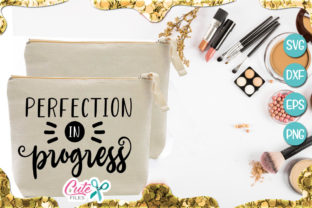 Perfection in Progress Graphic By Cute files