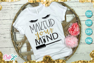 Makeup Your Mind Graphic By Cute files