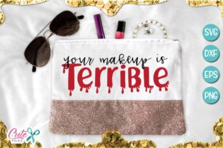 Your Makeup is Terrible Graphic By Cute files