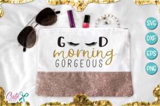 Good Morning Gorgeous Graphic By Cute files