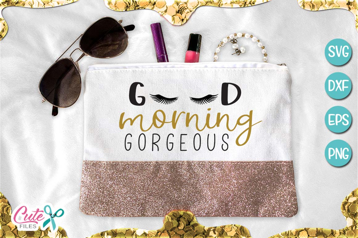 Download Free Good Morning Gorgeous Graphic By Cute Files Creative Fabrica for Cricut Explore, Silhouette and other cutting machines.