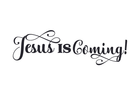 Jesus is Coming! Religious Craft Cut File By Creative Fabrica Crafts