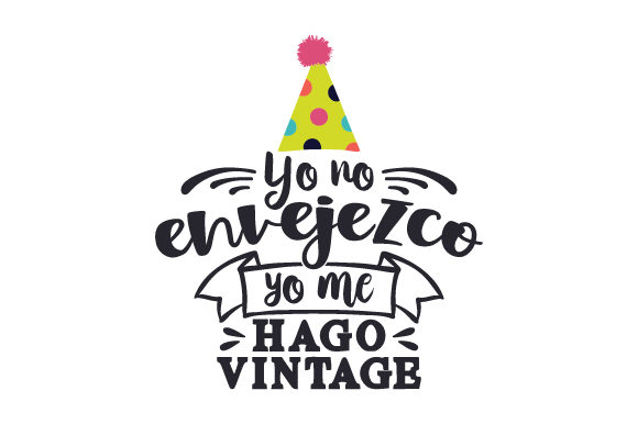 Download Free Yo No Envejezco Yo Me Hago Vintage Svg Cut File By Creative for Cricut Explore, Silhouette and other cutting machines.