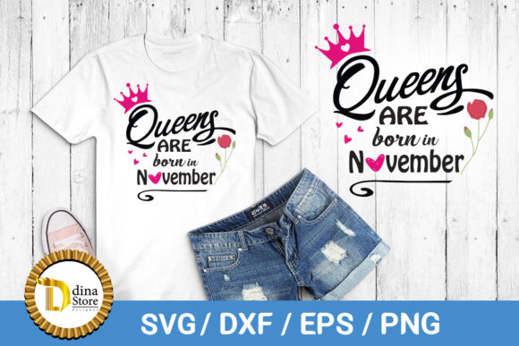 Print on Demand: Birthday Svg Queens Are Born in November Graphic Crafts By dina.store4art