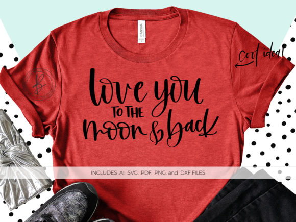 Download Free Love You To The Moon And Back Graphic By Beckmccormick for Cricut Explore, Silhouette and other cutting machines.