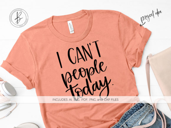 Print on Demand: I Can't People Today Graphic Crafts By BeckMcCormick