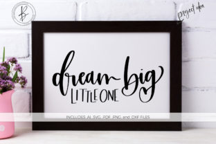Dream Big Little One Graphic By BeckMcCormick