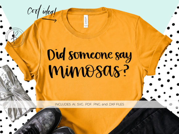 Print on Demand: Did Someone Say Mimosas Graphic Crafts By BeckMcCormick