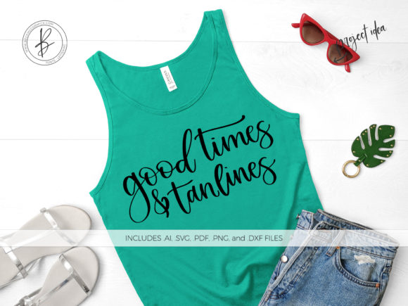 Print on Demand: Good Times & Tanlines Graphic Crafts By BeckMcCormick