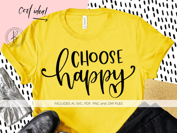 Download Free Choose Happy Graphic By Beckmccormick Creative Fabrica for Cricut Explore, Silhouette and other cutting machines.