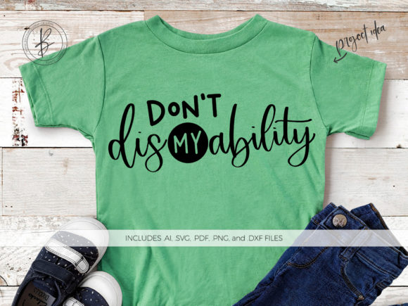 Download Free Don T Dis My Ability Graphic By Beckmccormick Creative Fabrica for Cricut Explore, Silhouette and other cutting machines.