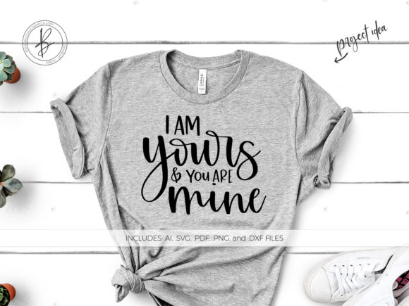 Print on Demand: I Am Yours and You Are Mine Graphic Crafts By BeckMcCormick