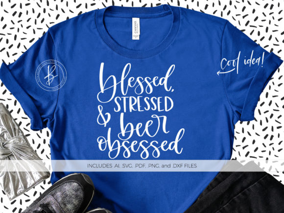 Print on Demand: Blessed Stressed Beer Obsessed Graphic Crafts By BeckMcCormick