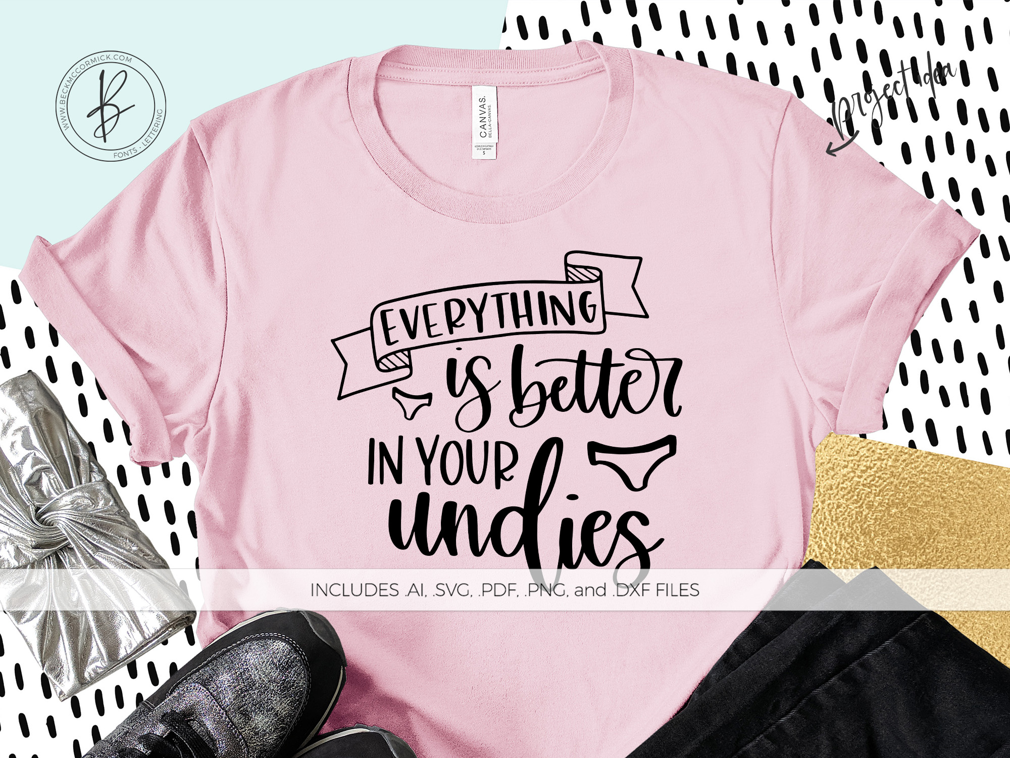 Download Free Everything Is Better In Your Undies Graphic By Beckmccormick for Cricut Explore, Silhouette and other cutting machines.