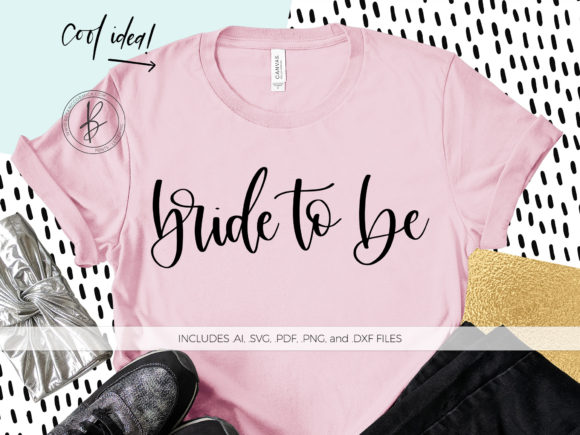 Print on Demand: Bride to Be Graphic Crafts By BeckMcCormick
