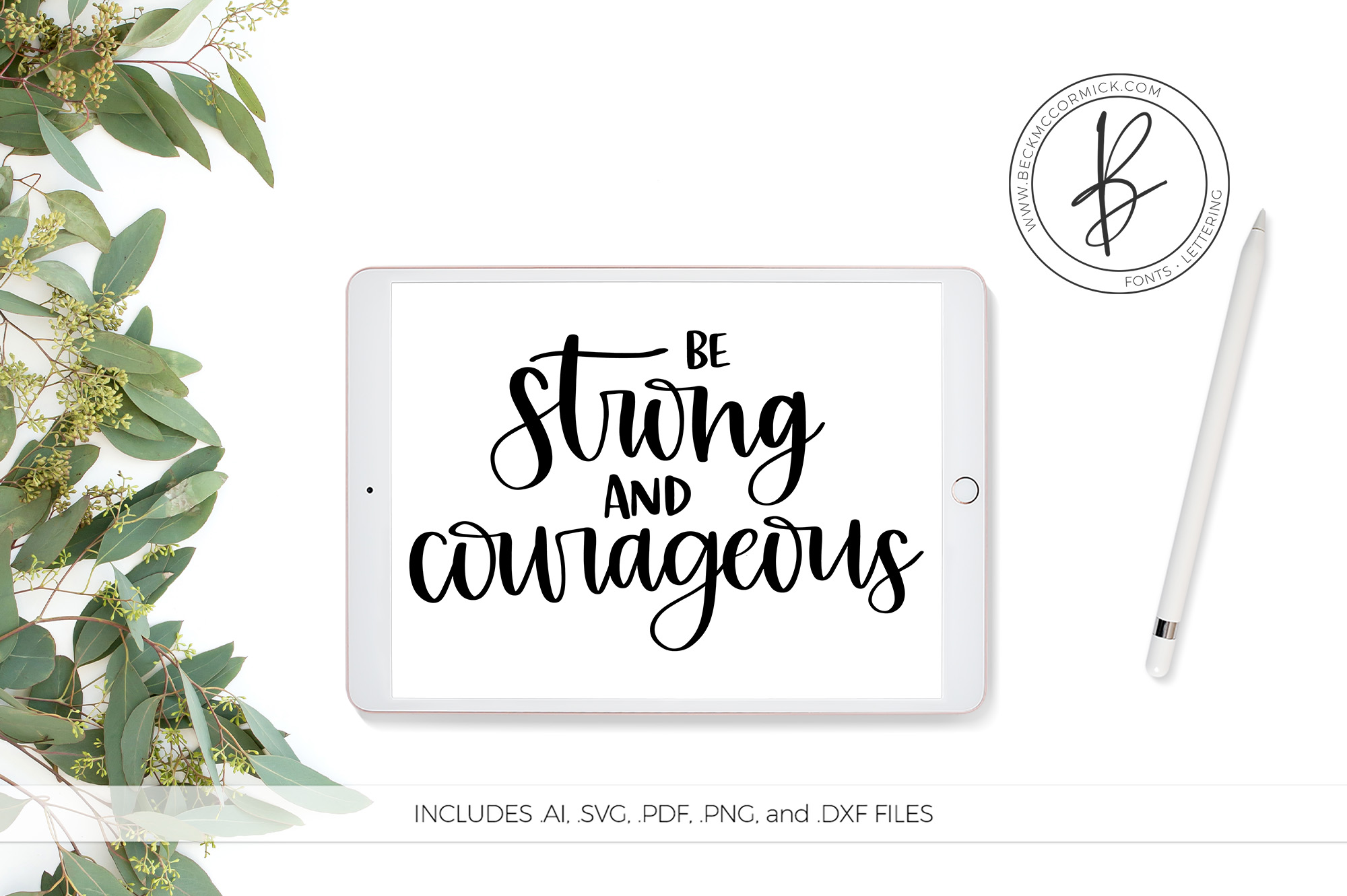 Download Free Be Strong And Courageous Graphic By Beckmccormick Creative Fabrica for Cricut Explore, Silhouette and other cutting machines.