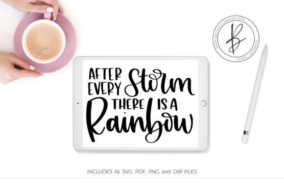 Download Free After Every Storm There Is A Rainbow Graphic By Beckmccormick for Cricut Explore, Silhouette and other cutting machines.