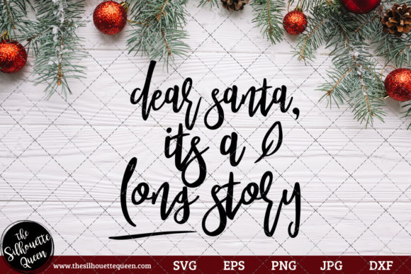 Download Free Dear Santa It S A Long Story Saying Graphic By for Cricut Explore, Silhouette and other cutting machines.