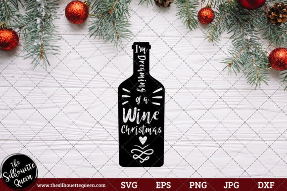 Download Free I M Dreaming Of A Wine Christmas Saying Graphic By for Cricut Explore, Silhouette and other cutting machines.