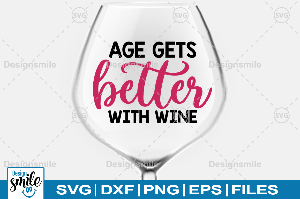 Download Free Age Get Better With Wine Svg Graphic By Designdealy Com for Cricut Explore, Silhouette and other cutting machines.