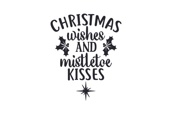 Download Free Christmas Wishes And Mistletoe Kisses Svg Cut File By Creative for Cricut Explore, Silhouette and other cutting machines.