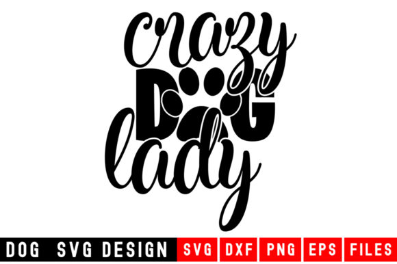 Print on Demand: Crazy Dog Lady Graphic Crafts By Designdealy.com