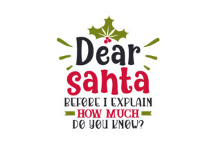 Dear Santa, Before I Explain, How Much Do You Know Craft Design By Creative Fabrica Crafts