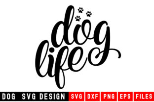 Print on Demand: Dog Life Graphic Crafts By Designdealy