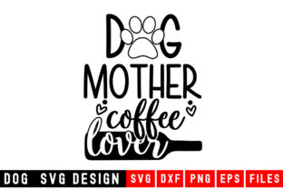 Print on Demand: Dog Mother Coffee Lover Graphic Crafts By Designdealy