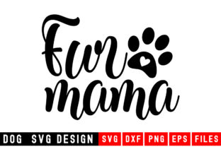Print on Demand: Fur Mama Graphic Crafts By Designdealy