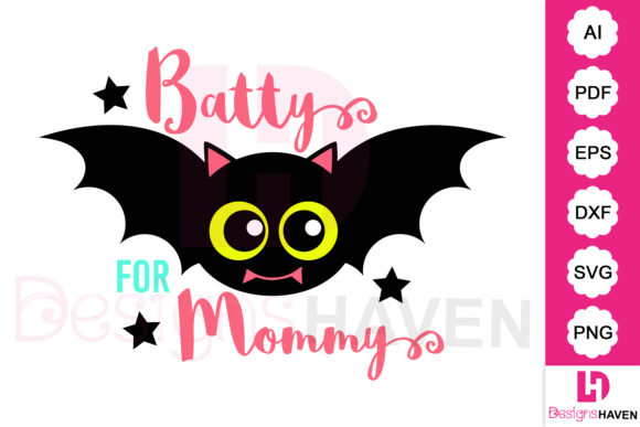 Print on Demand: Batty for Mommy SVG Vector Graphics File Gráfico Ilustraciones Por DesignsHavenLLC