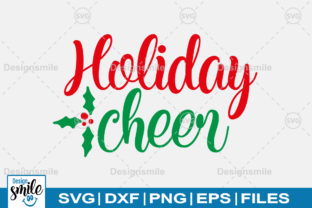 Download Free Holiday Cheer Graphic By Designdealy Com Creative Fabrica for Cricut Explore, Silhouette and other cutting machines.