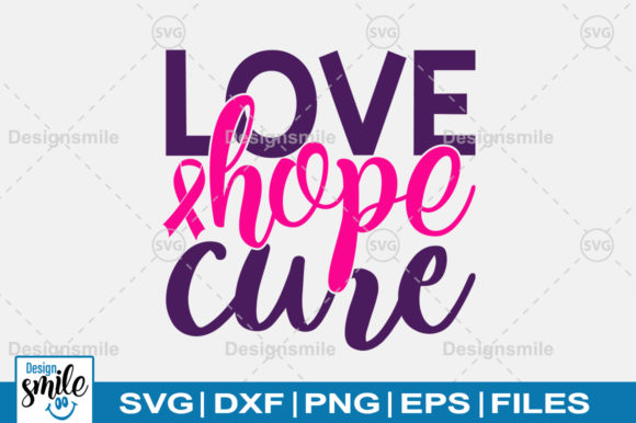 Print on Demand: Love Hope Cure SVG Graphic Crafts By Designdealy.com