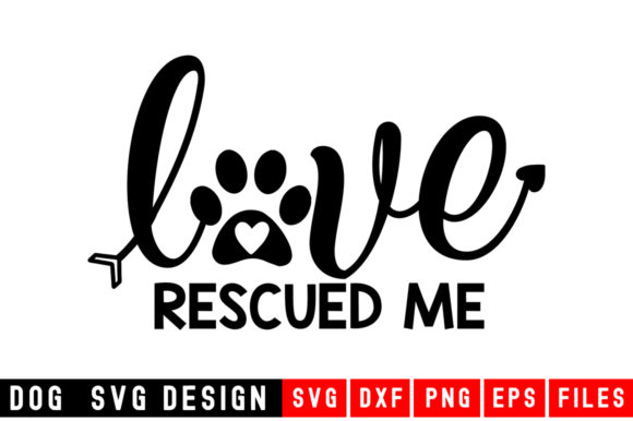 Print on Demand: Love Rescued Graphic Crafts By Designdealy.com