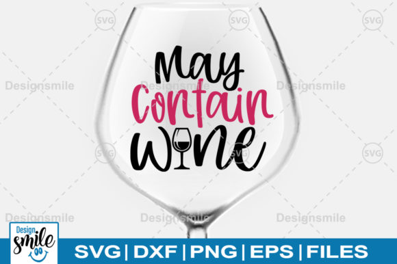 Download Free May Contain Wine Svg Graphic By Designsmile Creative Fabrica for Cricut Explore, Silhouette and other cutting machines.
