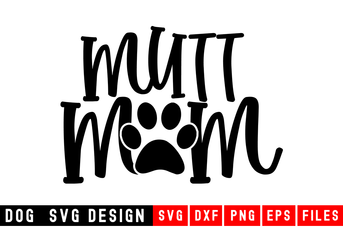 Download Free Mutt Mom Svg Graphic By Designdealy Com Creative Fabrica for Cricut Explore, Silhouette and other cutting machines.