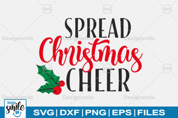 Download Free Spread Christmas Cheer Svg Graphic By Designdealy Com Creative for Cricut Explore, Silhouette and other cutting machines.