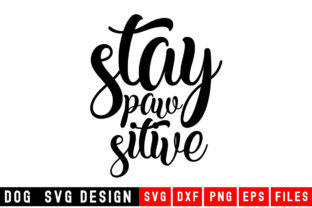 Print on Demand: Stay Paw Sitive Graphic Crafts By Designdealy