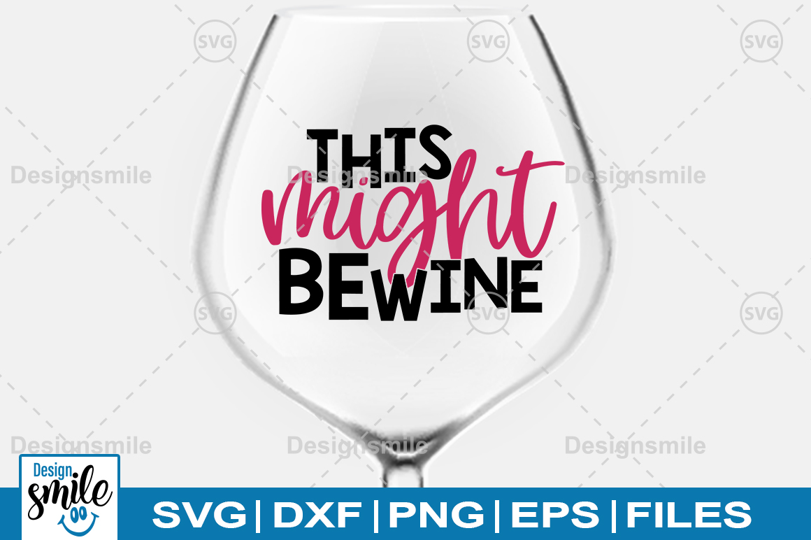 Download Free This Might Be Wine Svg Graphic By Designdealy Com Creative Fabrica for Cricut Explore, Silhouette and other cutting machines.