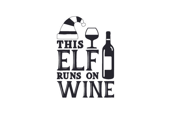 This Elf Runs on Wine Craft Design By Creative Fabrica Crafts Image 2