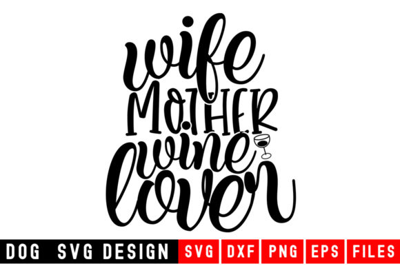 Print on Demand: Wife Mother Wine Lover SVG Graphic Crafts By Designdealy.com