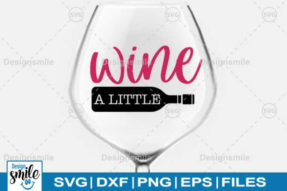 Print on Demand: Wine a Little SVG Graphic Crafts By Designdealy.com