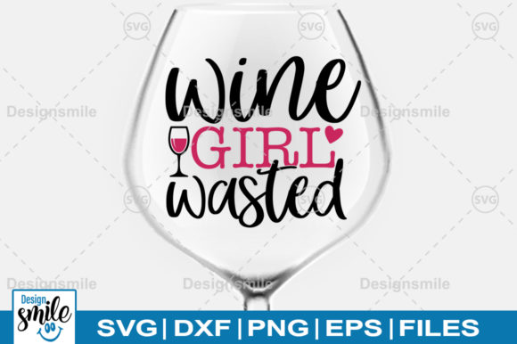 Download Free Wine Girl Wasted Svg Graphic By Designdealy Com Creative Fabrica for Cricut Explore, Silhouette and other cutting machines.