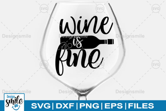 Print on Demand: Wine is Fine SVG Graphic Crafts By Designdealy.com