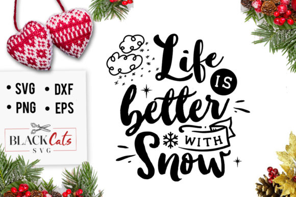 Life is Better with Snow  Graphic Crafts By BlackCatsMedia