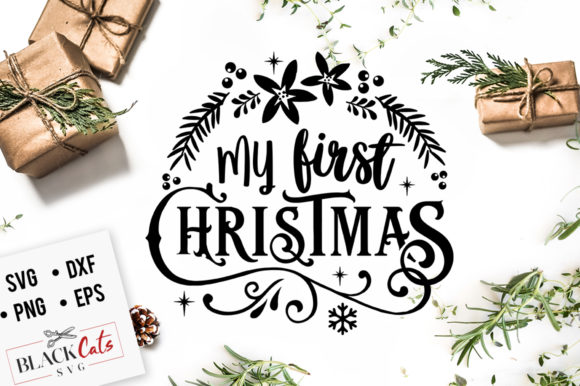 Download Free My First Christmas Svg Graphic By Blackcatsmedia Creative Fabrica for Cricut Explore, Silhouette and other cutting machines.