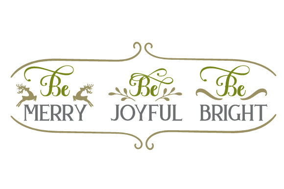 Be Merry, Be Joyful, Be Bright Weihnachten Plotterdatei von Creative Fabrica Crafts