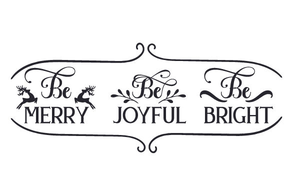 Be Merry, Be Joyful, Be Bright Cut File Download